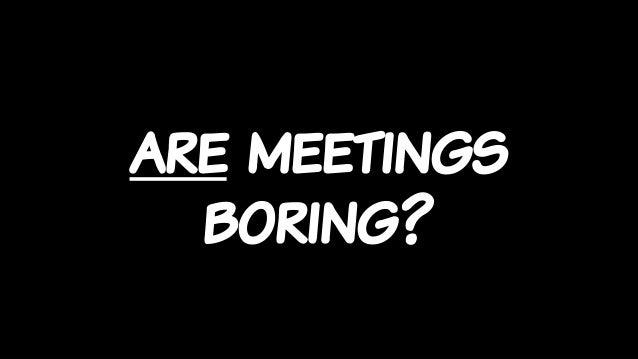 Un-Boring Meetings Slide 3