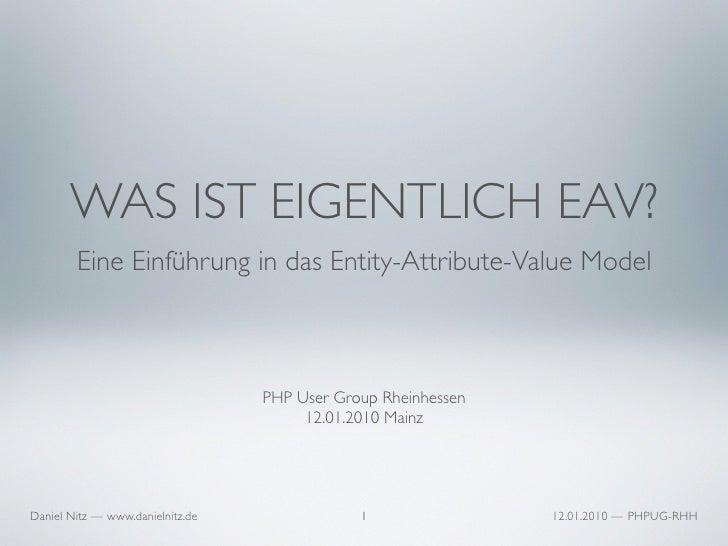 WAS IST EIGENTLICH EAV?         Eine Einführung in das Entity-Attribute-Value Model                                      P...