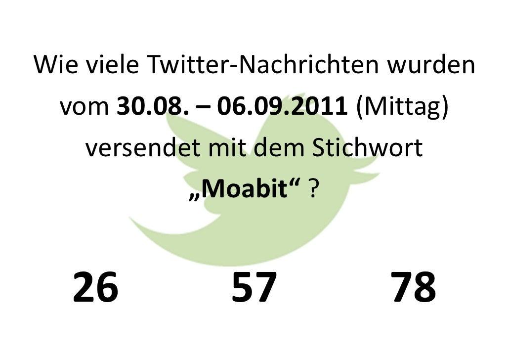"""WievieleTwitter‐Nachrichtenwurden vom30.08.– 06.09.2011(Mittag)    versendetmitdemStichwort             """"Moabit""""..."""