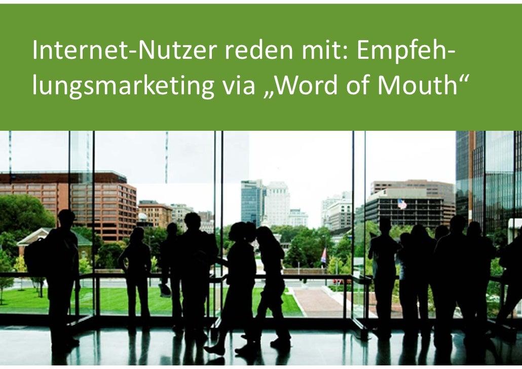"""Internet‐Nutzerredenmit:Empfeh‐lungsmarketing via""""WordofMouth"""""""