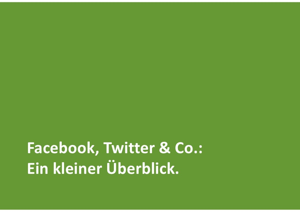 Facebook,Twitter&Co.:EinkleinerÜberblick.