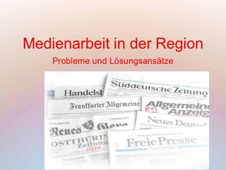 Medienarbeit in der Region    Probleme und Lösungsansätze