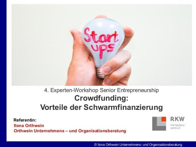 © Ilona Orthwein Unternehmens- und Organisationsberatung Referentin: Ilona Orthwein Orthwein Unternehmens – und Organisati...
