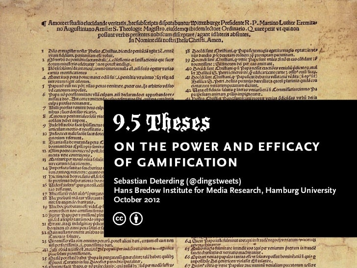 9.5 Theseson the power and efficacyof gamificationSebastian Deterding (@dingstweets)Hans Bredow Institute for Media Resear...