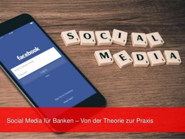 Social Media für Banken – Von der Theorie zur Praxis