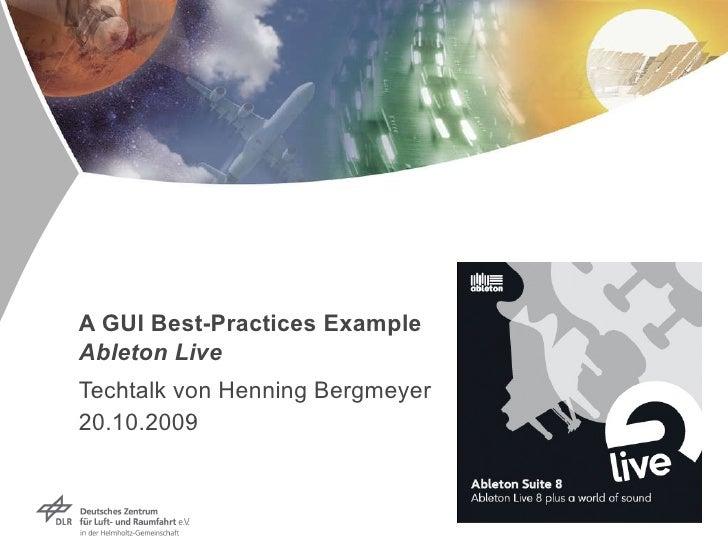 A GUI Best-Practices Example Ableton Live Techtalk von Henning Bergmeyer 20.10.2009