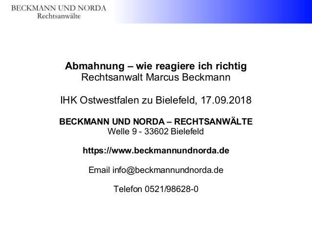 Abmahnung – wie reagiere ich richtig Rechtsanwalt Marcus Beckmann IHK Ostwestfalen zu Bielefeld, 17.09.2018 BECKMANN UND N...