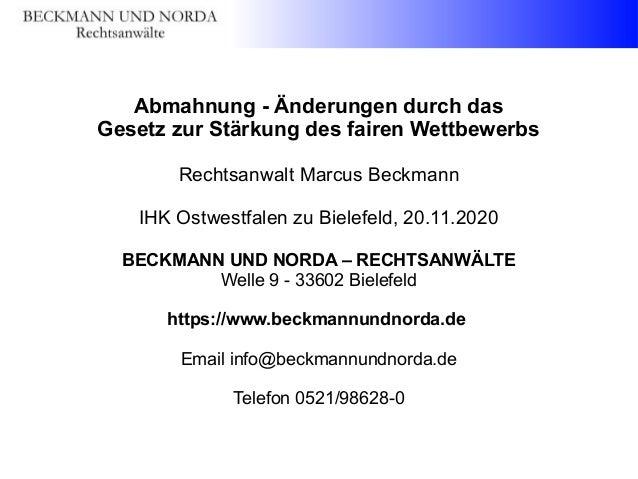 Abmahnung - Änderungen durch das Gesetz zur Stärkung des fairen Wettbewerbs Rechtsanwalt Marcus Beckmann IHK Ostwestfalen ...