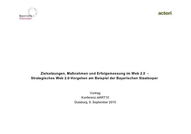 Zielsetzungen, Maßnahmen und Erfolgsmessung im Web 2.0 Strategisches Web 2.0-Vorgehen am Beispiel der Bayerischen Staatsop...
