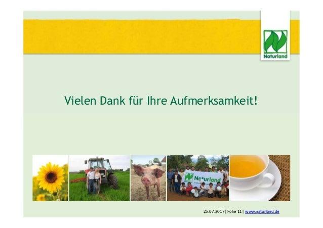 Vielen Dank für Ihre Aufmerksamkeit! 25.07.2017  Folie 11  www.naturland.de