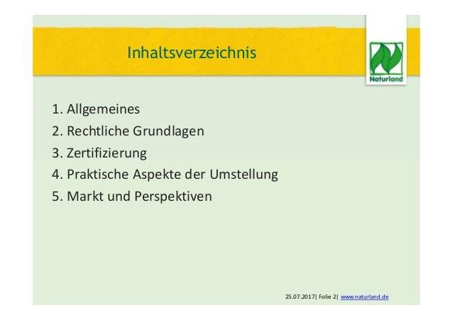 1. Allgemeines 2. Rechtliche Grundlagen 3. Zertifizierung 4. Praktische Aspekte der Umstellung 5. Markt und Perspektiven 2...