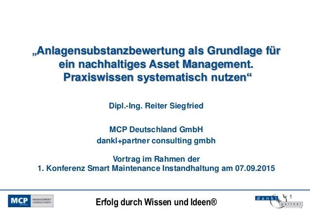 """1 Erfolg durch Wissen und Ideen® """"Anlagensubstanzbewertung als Grundlage für ein nachhaltiges Asset Management. Praxiswiss..."""