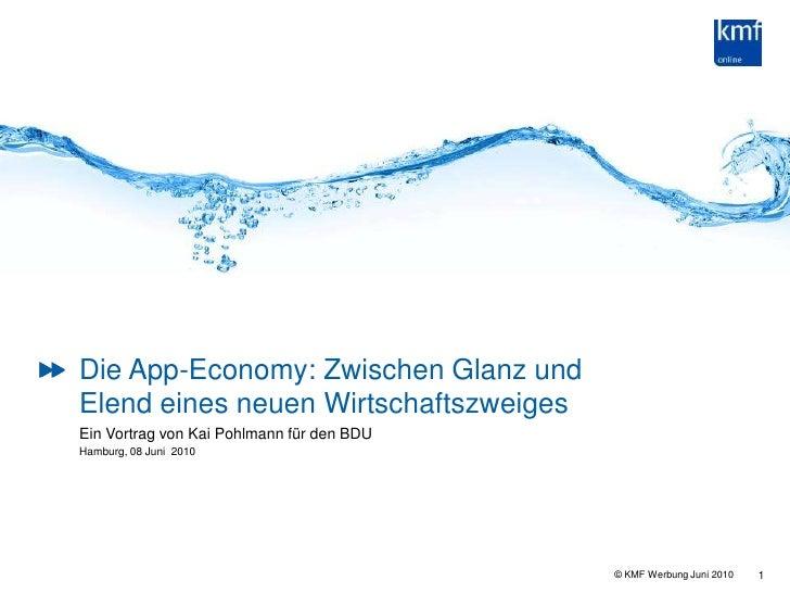 1<br />Die App-Economy: Zwischen Glanz und Elend eines neuen Wirtschaftszweiges<br />Ein Vortrag von Kai Pohlmann für den ...