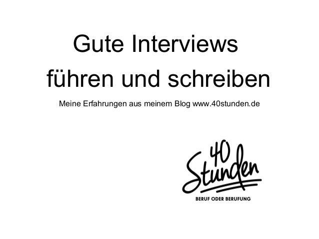 Gute Interviews führen und schreiben Meine Erfahrungen aus meinem Blog www.40stunden.de
