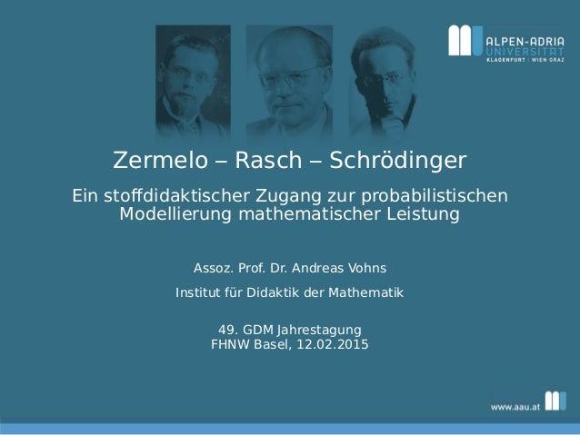 Zermelo – Rasch – Schrödinger Ein stoffdidaktischer Zugang zur probabilistischen Modellierung mathematischer Leistung Asso...