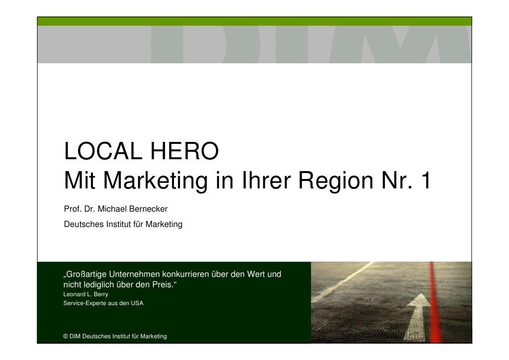 """LOCAL HEROMit Marketing in Ihrer Region Nr. 1Prof. Dr. Michael BerneckerDeutsches Institut für Marketing""""Großartige Untern..."""
