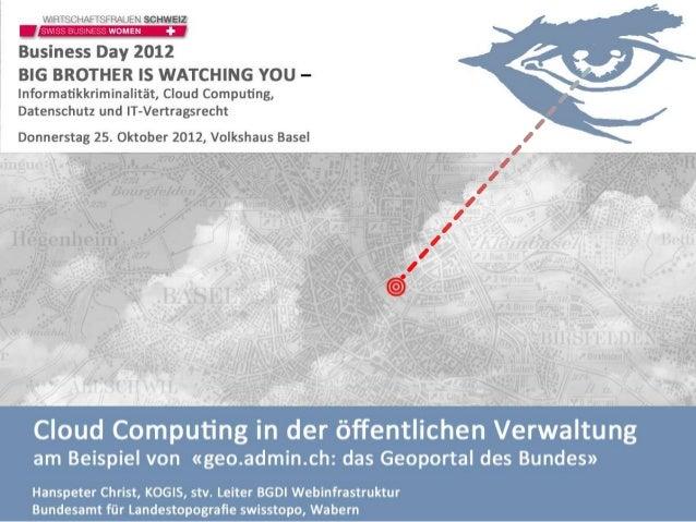 Cloud Computing in der öffentlichen Verwaltung am Beispiel von «geo.admin.ch: das Geoportal des Bundes»   Hanspeter Christ...