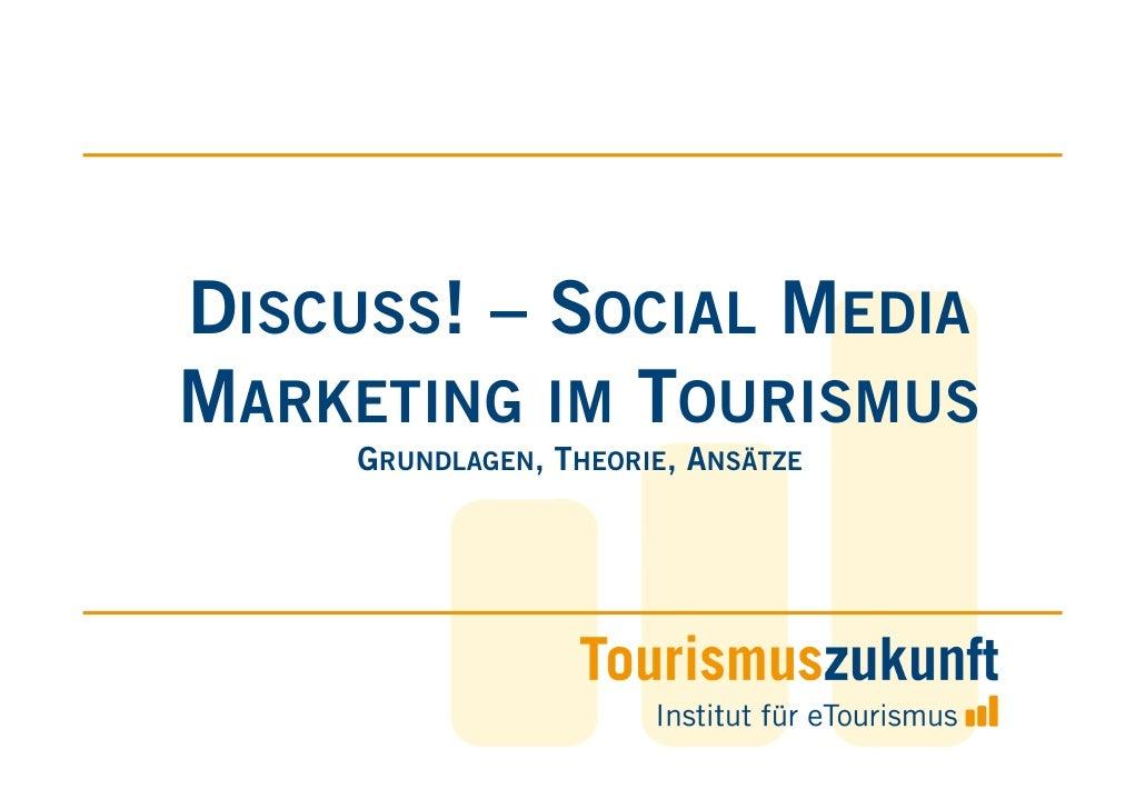 Social Media Marketing im Tourismus.            ISCUSS!            Grundlagen // Theorie // Ansaetze     Besuchen Sie Tour...