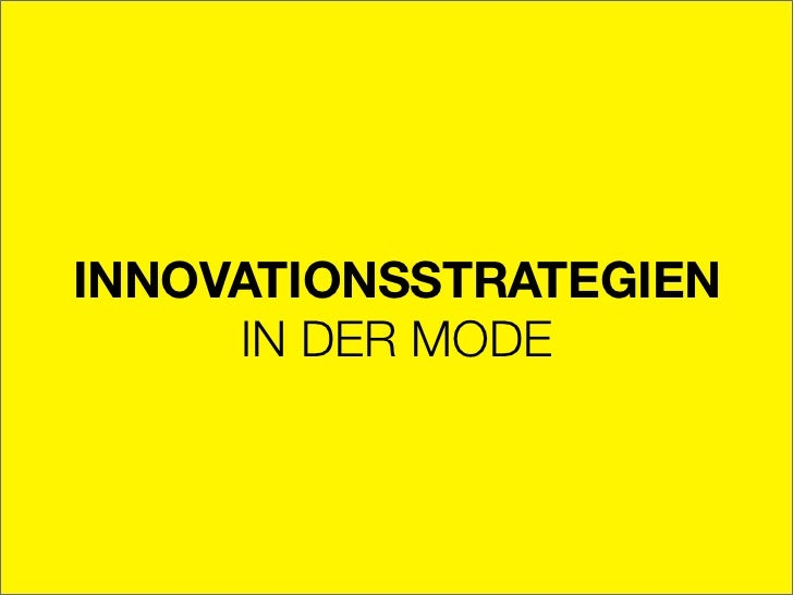 INNOVATIONSSTRATEGIEN !     IN DER MODE
