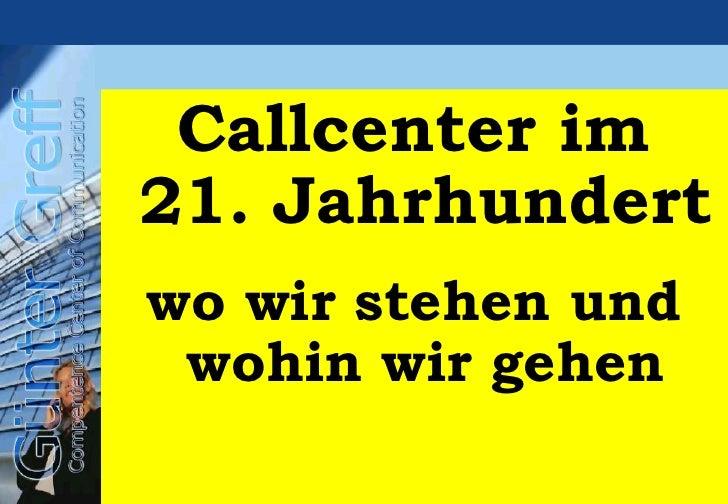 Callcenter im21. Jahrhundertwo wir stehen und wohin wir gehen