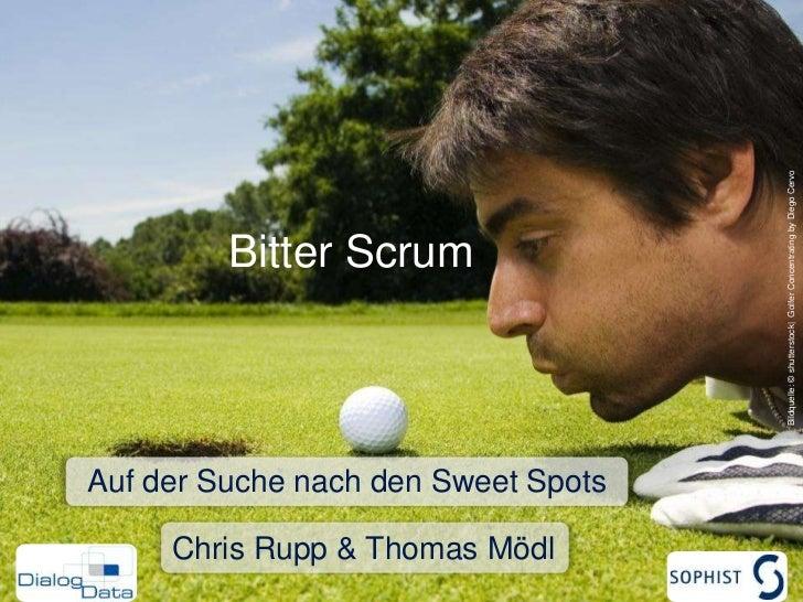 OOP 2011: Bitter Scrum Chris Rupp Thomas Mödl