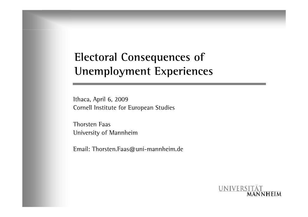 Electoral Consequences of Unemployment Experiences  Ithaca, April 6, 2009 Cornell Institute for European Studies  Thorsten...