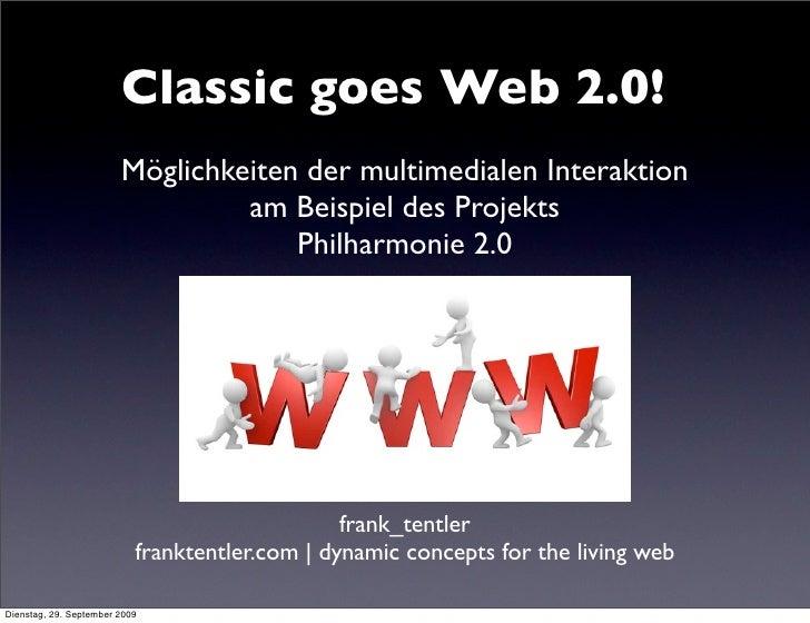 Classic goes Web 2.0!                         Möglichkeiten der multimedialen Interaktion                                 ...