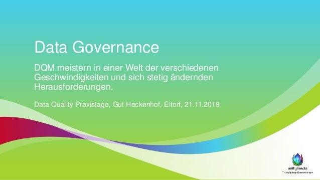 Data Governance DQM meistern in einer Welt der verschiedenen Geschwindigkeiten und sich stetig ändernden Herausforderungen...