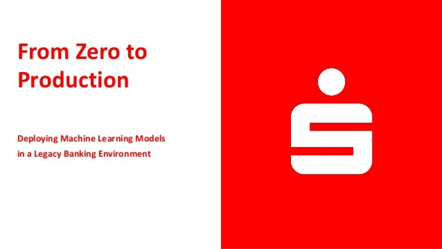 From Zero to Production Deploying Machine Learning Models in a Legacy Banking Environment
