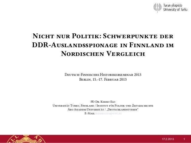 Nicht nur Politik: Schwerpunkte derDDR-Auslandsspionage in Finnland im       Nordischen Vergleich             Deutsch-Fin...