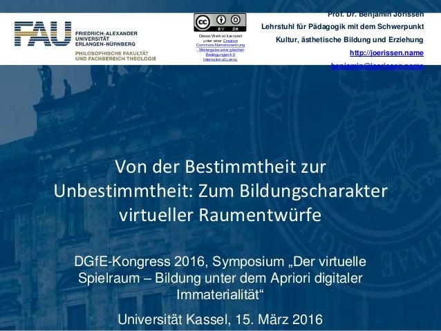 Prof. Dr. Benjamin Jörissen Lehrstuhl für Pädagogik mit dem Schwerpunkt Kultur, ästhetische Bildung und Erziehung http://j...