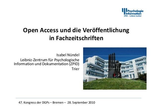 Open Access und die VeröffentlichungOpenAccessunddieVeröffentlichunginFachzeitschriftenIsabel NündelIsabelNündelLei...