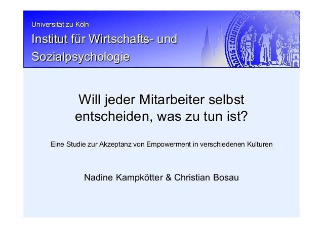 Universität zu Köln Institut für Wirtschafts- und Sozialpsychologie Nadine Kampkötter & Christian Bosau Will jeder Mitarbe...