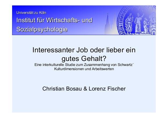 Universität zu Köln Institut für Wirtschafts- und Sozialpsychologie Christian Bosau & Lorenz Fischer Interessanter Job ode...