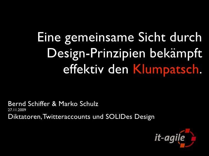 Eine gemeinsame Sicht durch                Design-Prinzipien bekämpft                  effektiv den Klumpatsch.  Bernd Sch...