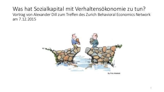 Was hat Sozialkapital mit Verhaltensökonomie zu tun? Vortrag von Alexander Dill zum Treffen des Zurich Behavioral Economic...
