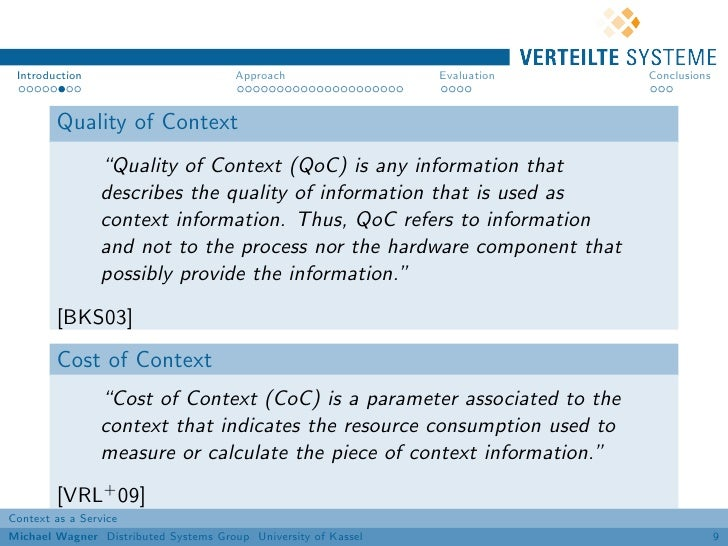 Introduction                          Approach                 Evaluation   Conclusions        Quality of Context         ...