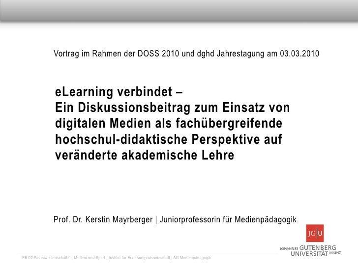 Vortrag im Rahmen der DOSS 2010 und dghd Jahrestagung am 03.03.2010                     eLearning verbindet –             ...
