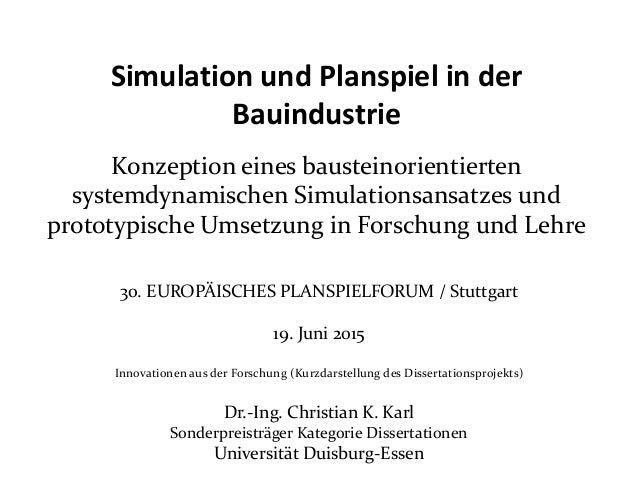 Simulation und Planspiel in der Bauindustrie Konzeption eines bausteinorientierten systemdynamischen Simulationsansatzes u...