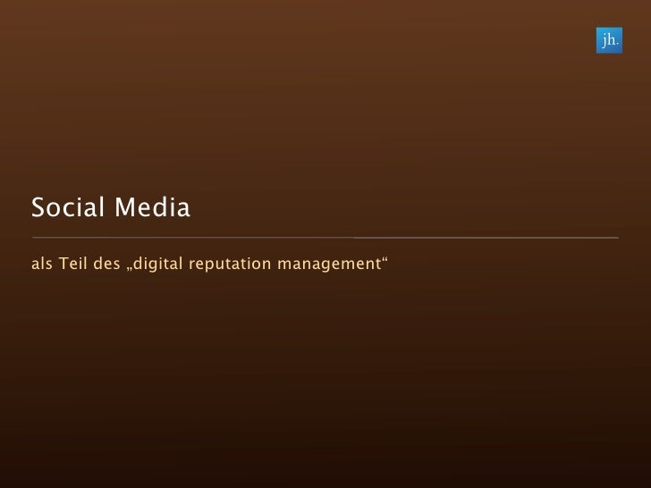 "Social Media als Teil des ""digital reputation management"""