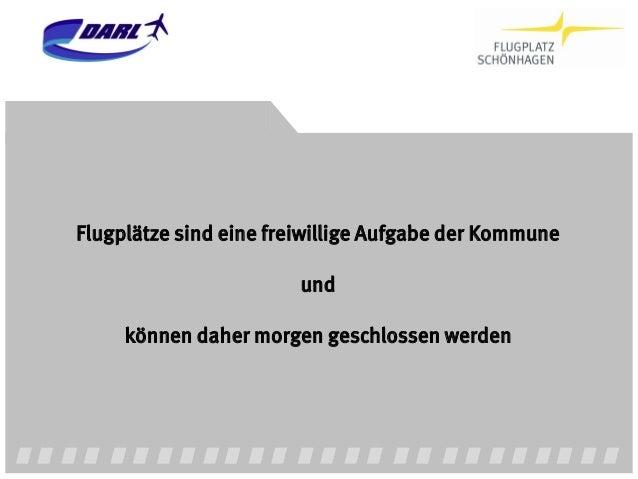 §6        Grabherr/ Reidt/ Wysk - Kommentar zum LuftVG                 §6Zur Schließung von Flugplätzen:•   …Die bloße Ein...