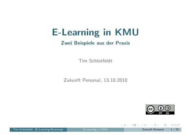 E-Learning in KMU                                  Zwei Beispiele aus der Praxis                                          ...