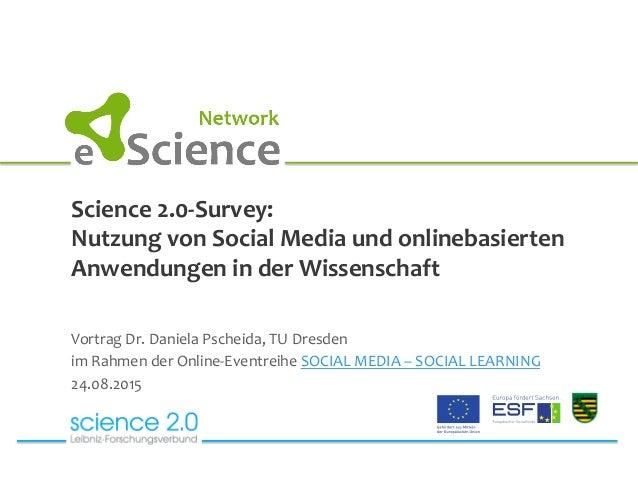Science  2.0-‐Survey:   Nutzung  von  Social  Media  und  onlinebasierten   Anwendungen  in  der  W...