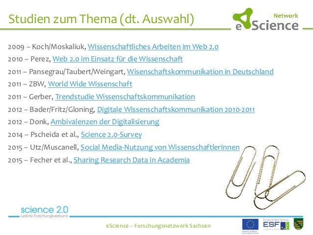 Studien  zum  Thema  (dt.  Auswahl)   eScience  –  Forschungsnetzwerk  Sachsen   2009  –  Koch/Moska...