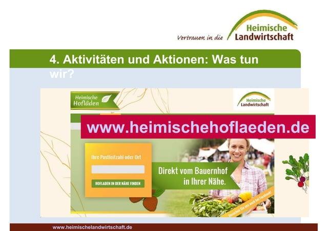 www.heimischehoflaeden.de www.heimischelandwirtschaft.de 4. Aktivitäten und Aktionen: Was tun wir?