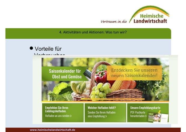 Vorteile für Verbraucher 4. Aktivitäten und Aktionen: Was tun wir? www.heimischelandwirtschaft.de
