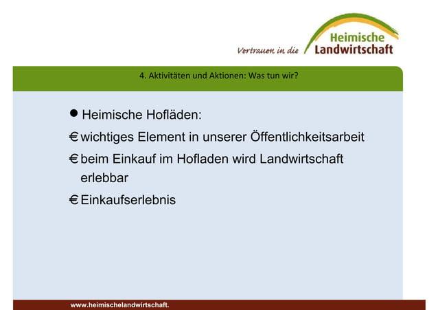 Heimische Hofläden: €wichtiges Element in unserer Öffentlichkeitsarbeit €beim Einkauf im Hofladen wird Landwirtschaft erl...