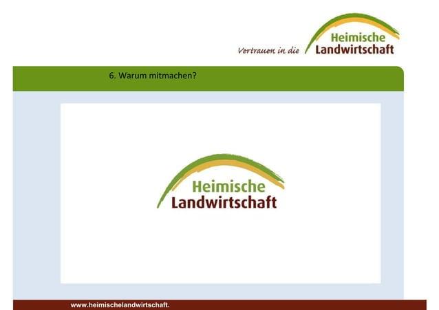 6. Warum mitmachen? www.heimischelandwirtschaft.