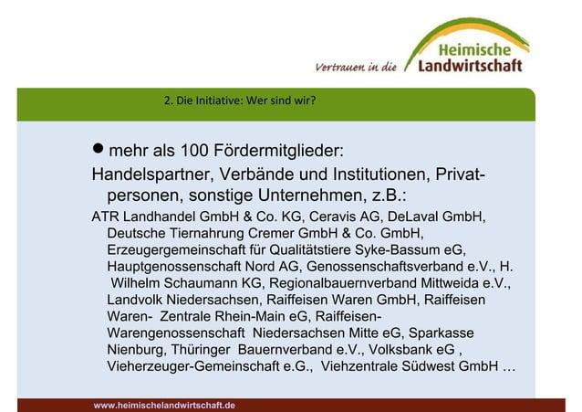 2. Die Initiative: Wer sind wir? www.heimischelandwirtschaft.de mehr als 100 Fördermitglieder: Handelspartner, Verbände u...