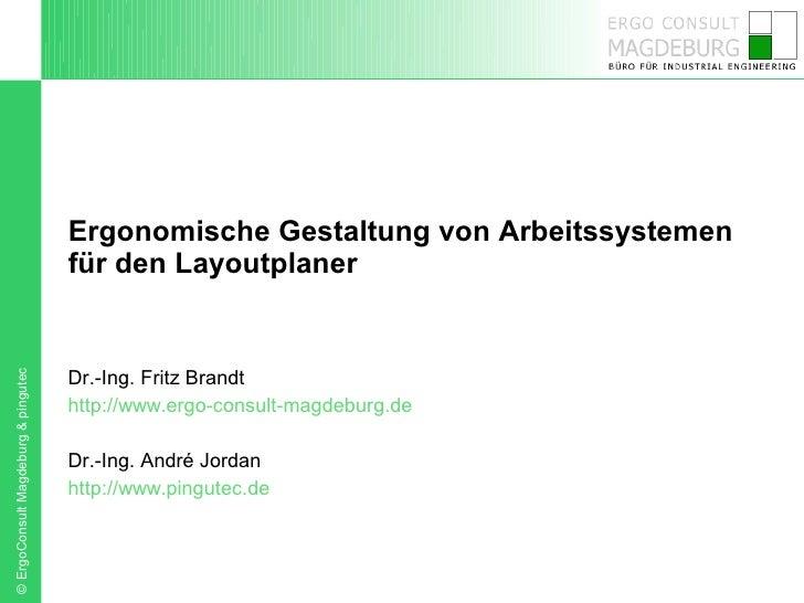 Ergonomische Gestaltung von Arbeitssystemen                                      für den Layoutplaner                     ...